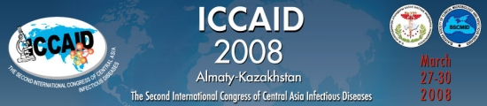 ICCAID 2008 - Second International Congress of Central Asia Infectious Diseases